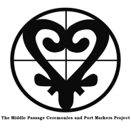Middle Passage Ceremonies and Port Markers Project Logo