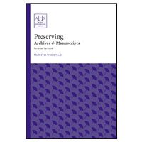 Preserving Archives and Manuscripts (2nd ed.)