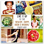 Live it Up at the Healthy, Happy, Green & Natural Party Blog Hop #32