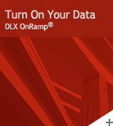 Turn On Your Data - DLX OnRamp®