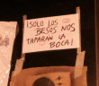 """""""Only the kisses will cover our mouths"""" - sign from Madrid 2011"""