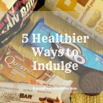 5 Healthier Ways to Indulge - smart tips from a sweet tooth addict on how to still enjoy what you love in moderation and with healthy subsitutes