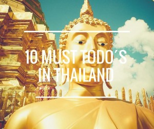 10 Must Todo´s in Thailand