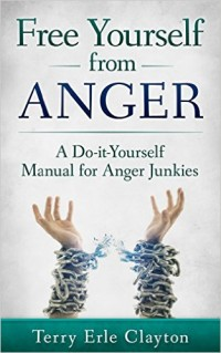 Free Yourself from Anger: A Do-it-Yourself Manual for Anger Junkies � Kindle edition by Terry Erle Clayton. Health, Fitness & Dieting Kindle eBooks @ Amazon.com.