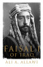 Remaking the Middle East: Faisal and Lawrence of Arabia