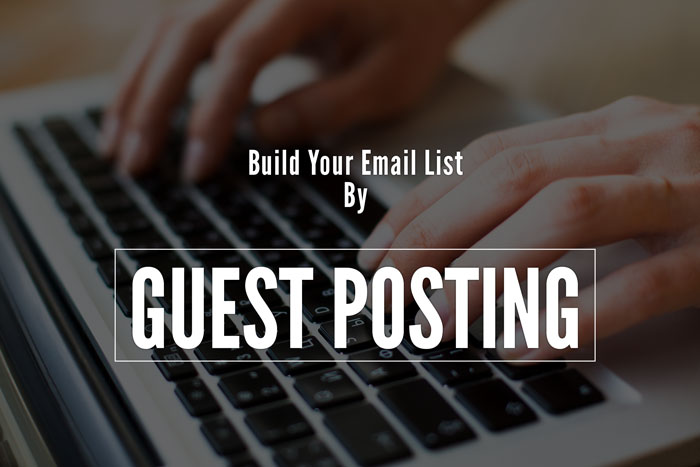 Build Your Email List with guest posting