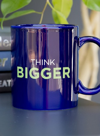 Whatever You're Thinking, Think Bigger.
