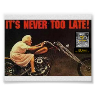 IT'S NEVER TOO LATE - Granny on Harley Poster