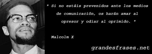 Advertencia de Malcolm X sobre nuestra vulnerabilidad hacia los medios de comunicación.