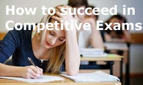 How to succeed in competitive exams