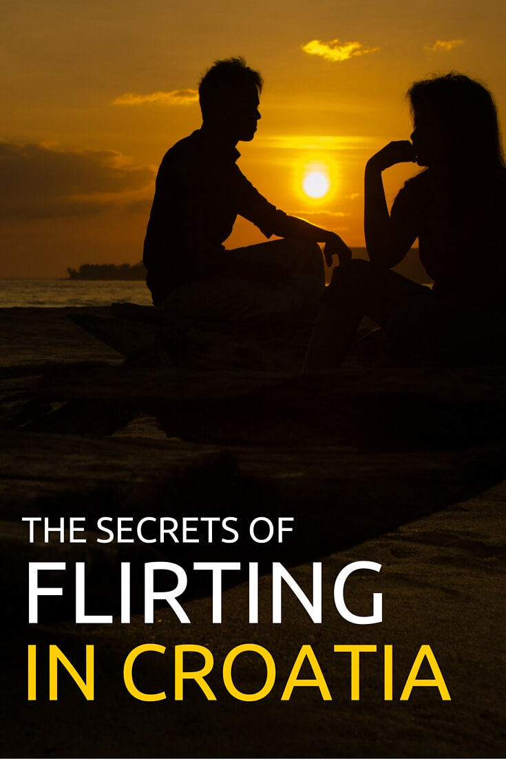 Learn the secrets of flirting with Croatian girls and boys!