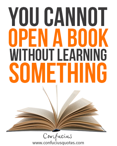 You cannot open a book without learning something quot