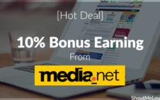 [Hot Deal] 10% Bonus Earning From Media-net