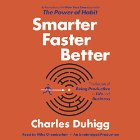 Smarter Faster Better: The Secrets of Being Productive in Life and Business Audiobook by Charles Duhigg Narrated by Mike Chamberlain