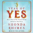 Year of Yes: How to Dance It Out, Stand In the Sun and Be Your Own Person Audiobook by Shonda Rhimes Narrated by Shonda Rhimes