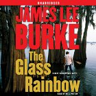 The Glass Rainbow: A Dave Robicheaux Novel Audiobook by James Lee Burke Narrated by Will Patton