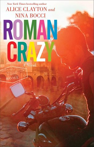 Roman Crazy by Alice Clayton, Nina Bocci