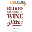Blood, Marriage, Wine, & Glitter