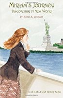Miriam's Journey: Discovering a New World (The Gali Girls Jewish History Series)