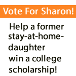 Help a former Stay-At-Home-Daughter win a college scholarship!
