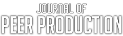 The Journal of Peer Production - New perspectives on the implications of peer production for social change