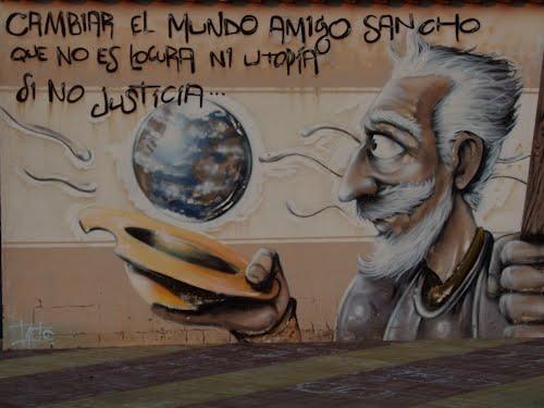 cambiar el mundo amigo sancho que no es locura ni utopia si no justicia