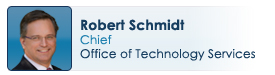 Robert Schmidt, Chief of the Office of Technology Services