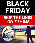 Black Friday icon: Skip the Lines - Go Fishing!