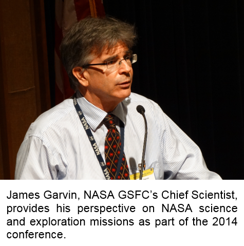 James Garvin, NASA GSFC's Chief Scientist, provides his perspective on NASA science and exploration missions as part of the 2014 conference.