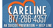 Careline, Alaska's suicide prevention line. Call anytime, toll-free at 1-877-266-4357