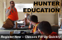 Click here to Register for a Hunter Education Class Today! Classes Fill Up Quickly!