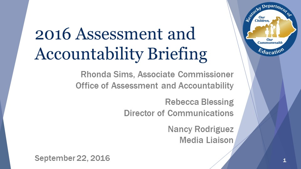 2016 Assessment and Accountability Briefing