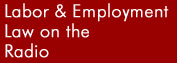 Labor and Employment Law Section on the Radio