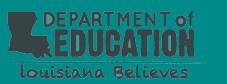 Department of Education - State of Louisiana