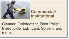Commercial / Institutional: Cleaner, Disinfectant, Floor Polish, Insecticide, Lubricant, Solvent, and more...
