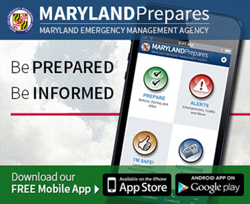 Maryland Prepares: be prepared, be informed, download our free mobile app, available on the iPhone App Store, or Android app on Google Play