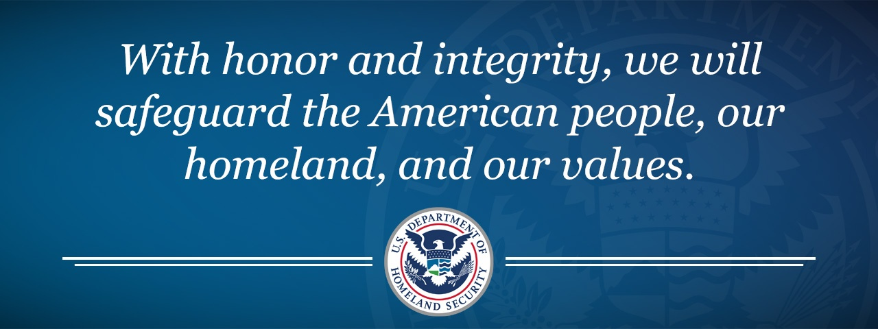 A New Mission Statement: With honor and integrity, we will safeguard the American people, our homeland, and our values.
