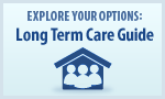 Explore Your Options: Guide to Long Term Care