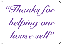 Thanks for helping our house sell