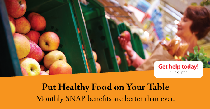 Put Healthy Food on Your Table - Monthly SNAP Benefits