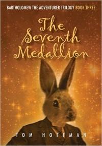 The Seventh Medallion (Bartholomew the Adventurer Trilogy Book 3) � Kindle edition by Tom Hoffman. Literature & Fiction Kindle eBooks @ Amazon.com.