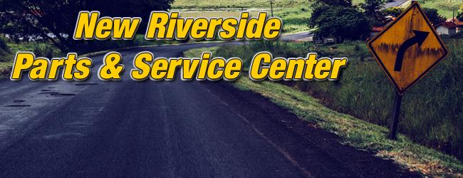 New Location! Our Riverside Parts & Service Center has moved.