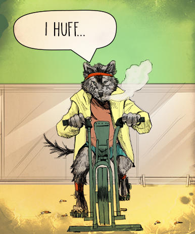 I huff…and I puff…and…*&#%$. (Wolf running out of breath and falling off exercise bike)