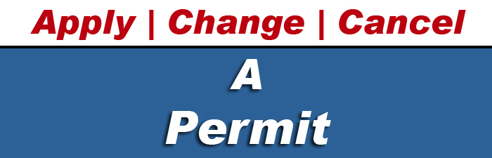 apply, change, cancel a permit