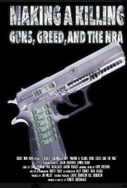 Making a Killing: Guns, Greed, and the NRA Poster