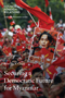 Securing a Democratic Future for Myanmar