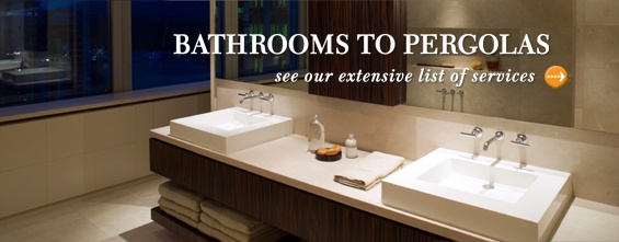 Bathrooms to Pergolas - see our extensive list of services
