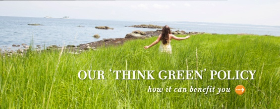 Our 'think green' policy - how it can benefit you