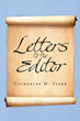 "Catherine M. Starr's New Book ""Letters to the Editor"" is a Fascinating Glimpse Into History Through a Collection of Letters"
