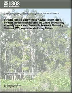 Forested floristic quality index: An assessment tool for forested wetland habitats using the quality and quantity of woody vegetation at Coastwide Reference Monitoring System (CRMS) vegetation monitoring stations